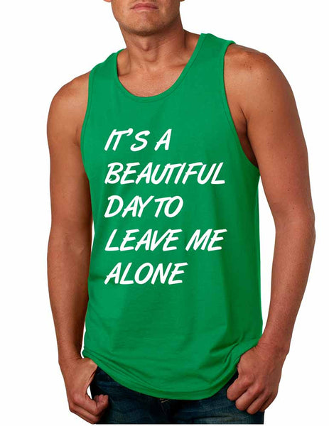 Men's Tank Top It's A Beautiful Day To Leave Me Alone Funny - ALLNTRENDSHOP - 4