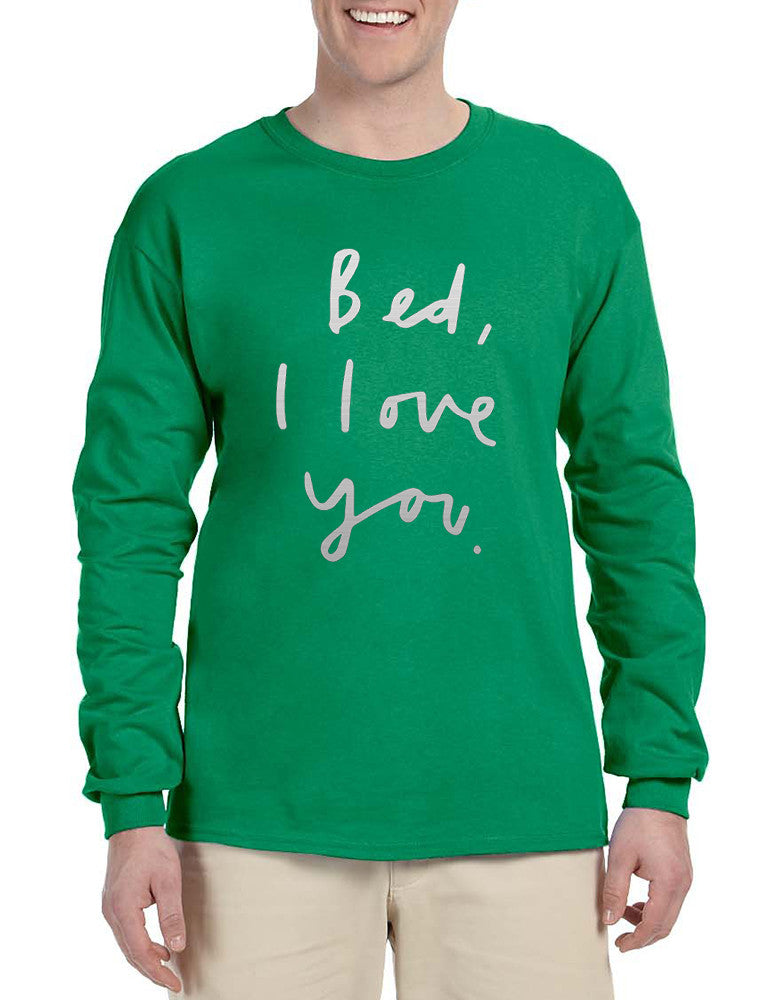 Men's Long Sleeve Bed I Love You Funny Humor Saying