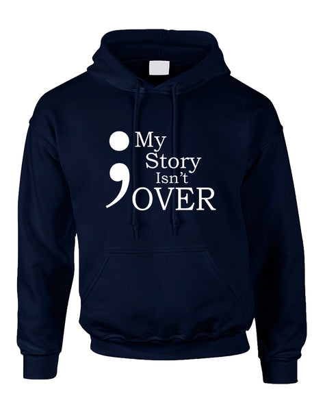 Adult Hoodie My Story Isn't Over Semicolon Hooded Top