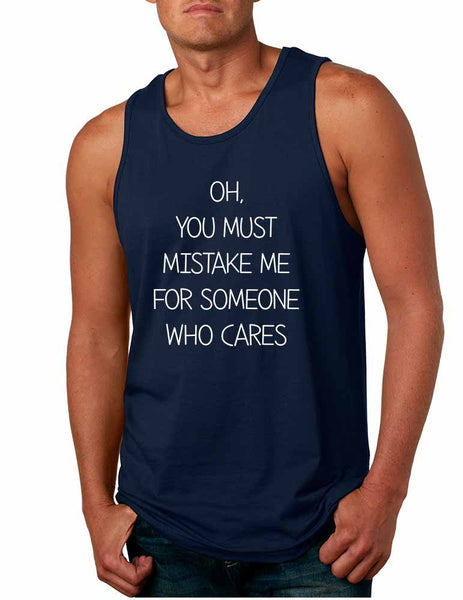 Men's Tank Top You Must Mistake Me Someone Cares Sarcasm Top - ALLNTRENDSHOP - 3