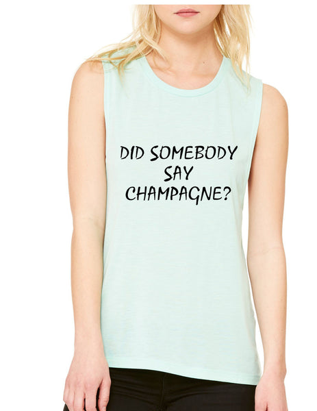 Women's Flowy Muscle Top Did Somebody Say Champagne - ALLNTRENDSHOP - 2