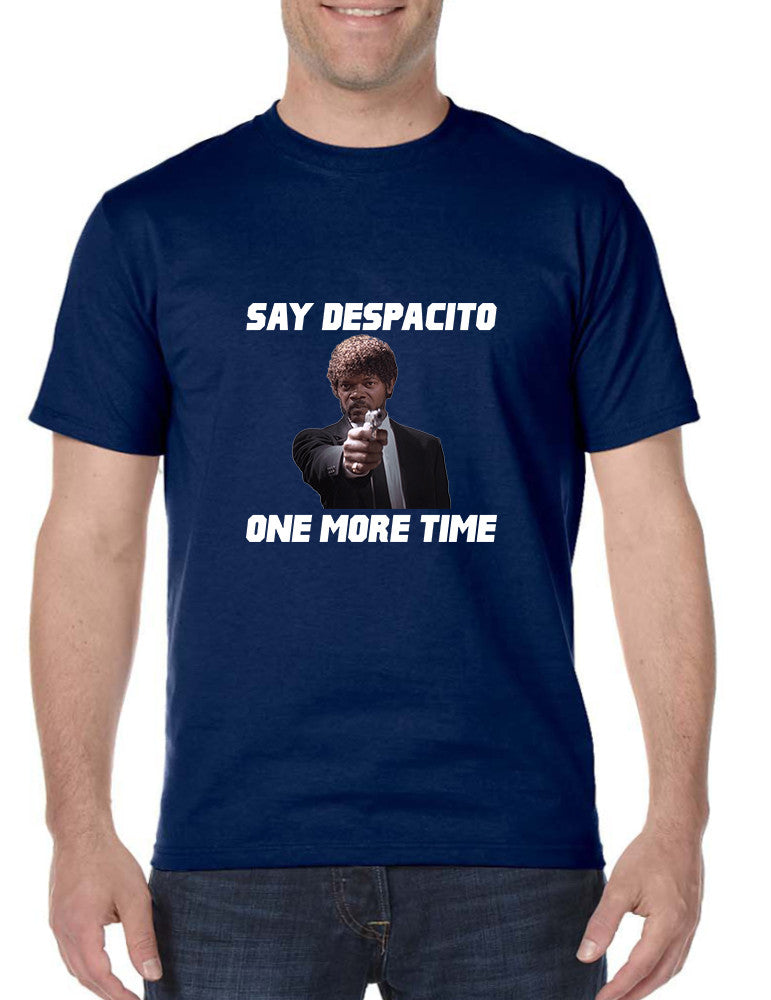 Men's T Shirt Say Despacito One More Time Funny Popular Tee