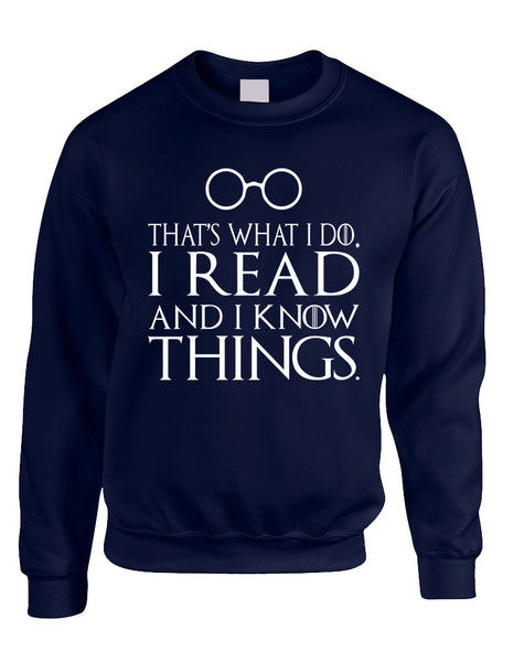 Adult Sweatshirt That's What I Do I Read And Know Things