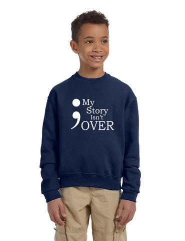 Kids Youth Sweatshirt My Story Isn't Over Semicolon Top
