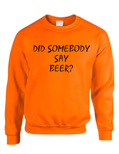 Adult Crewneck Did Somebody Say Beer Rave Party Top - ALLNTRENDSHOP - 6