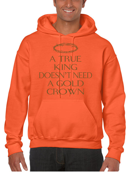 Men's Hoodie True King Doesn't Need A Gold Crown