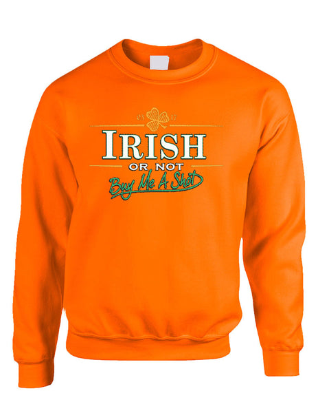 Irish or not buy me a shot St patrick women sweatshirt - ALLNTRENDSHOP - 3