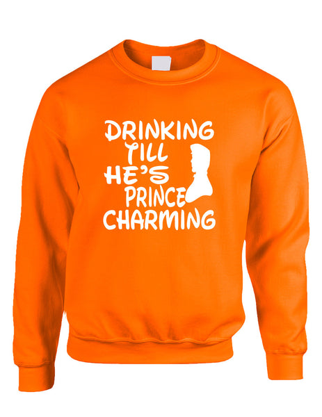 Adult Sweatshirt Drinking Till He's Prince Charming Party Top - ALLNTRENDSHOP - 3