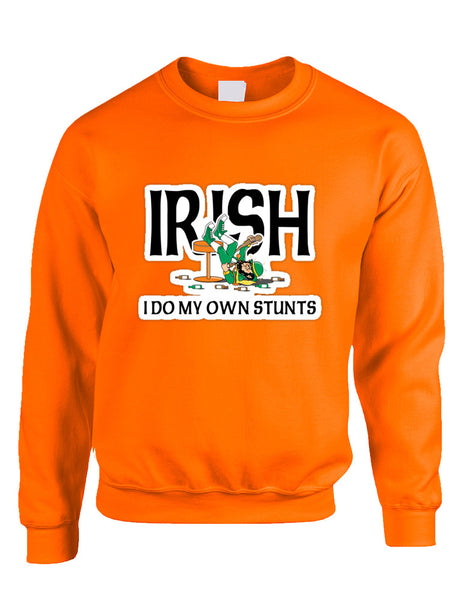 Adult Sweatshirt I Do My Own Irish Stunts St Patrick's Top