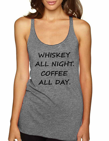 Women's Tank Top Whiskey All Night Coffee All Day Cool Party Top - ALLNTRENDSHOP - 1