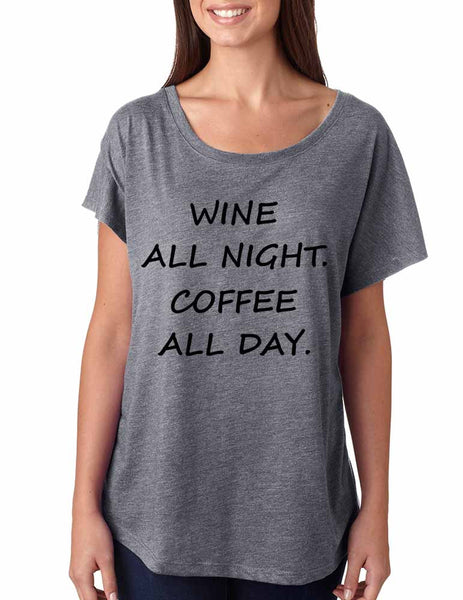Women's Dolman Shirt Wine All Night Coffee All Day Funny Tee - ALLNTRENDSHOP - 3