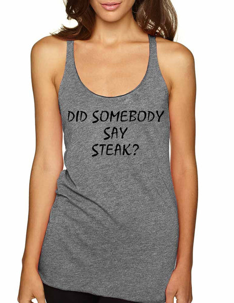 Women's Tank Top Did Somebody Say Steak Love Food Top - ALLNTRENDSHOP - 5