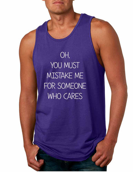 Men's Tank Top You Must Mistake Me Someone Cares Sarcasm Top - ALLNTRENDSHOP - 4