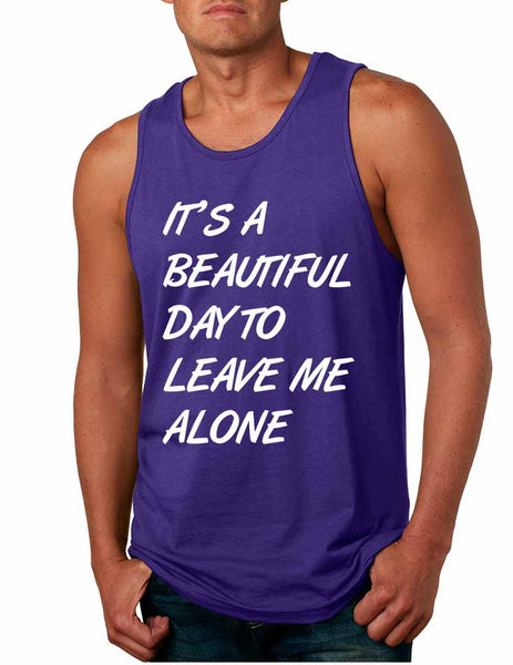 Men's Tank Top It's A Beautiful Day To Leave Me Alone Funny - ALLNTRENDSHOP - 3