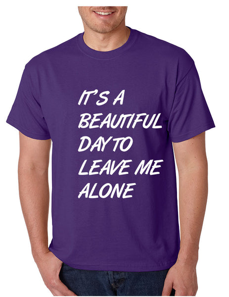 Men's T Shirt It's A Beautiful Day To Leave Me Alone Fun Tee - ALLNTRENDSHOP - 3
