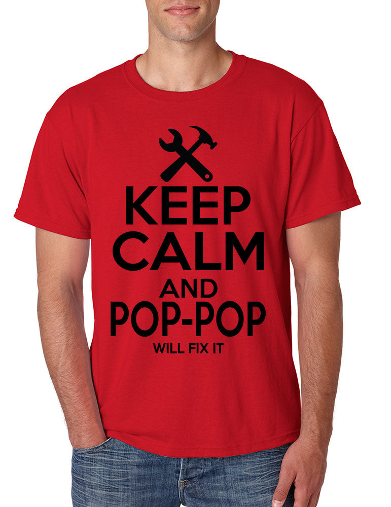 Men's T Shirt Keep Calm Pop Pop Will Fix It Grandpa Holiday Gift - ALLNTRENDSHOP - 1