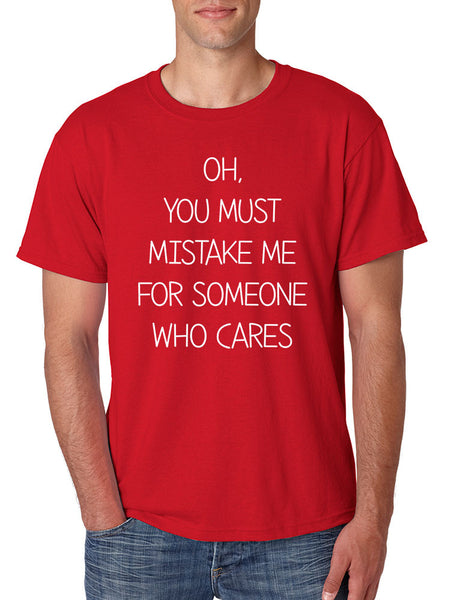 Men's T Shirt You Must Mistake Me Someone Cares Funny T Shirt - ALLNTRENDSHOP - 2