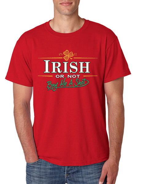 Irish or not buy me a shot st patricks Men T-shirt - ALLNTRENDSHOP - 4