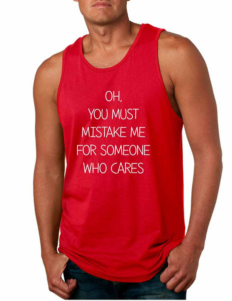 Men's Tank Top You Must Mistake Me Someone Cares Sarcasm Top - ALLNTRENDSHOP - 5