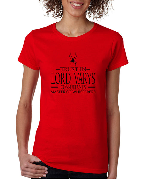 Women's T Shirt Trust In Lord Varys Consultants Cool Tshirt