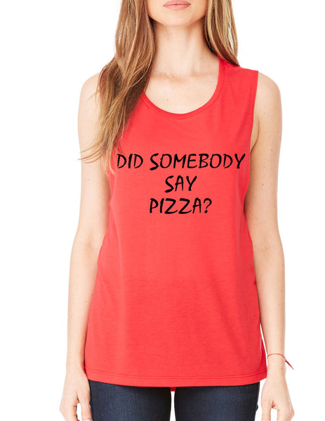 Women's Flowy Muscle Top Did Somebody Say Pizza Top - ALLNTRENDSHOP - 2