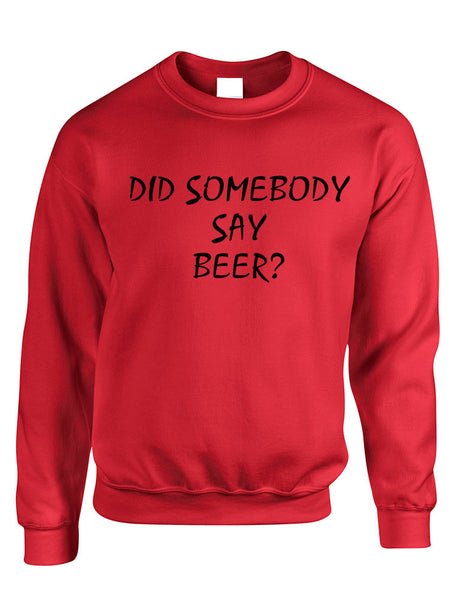 Adult Crewneck Did Somebody Say Beer Rave Party Top - ALLNTRENDSHOP - 4