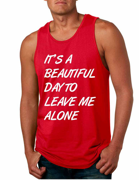 Men's Tank Top It's A Beautiful Day To Leave Me Alone Funny - ALLNTRENDSHOP - 2