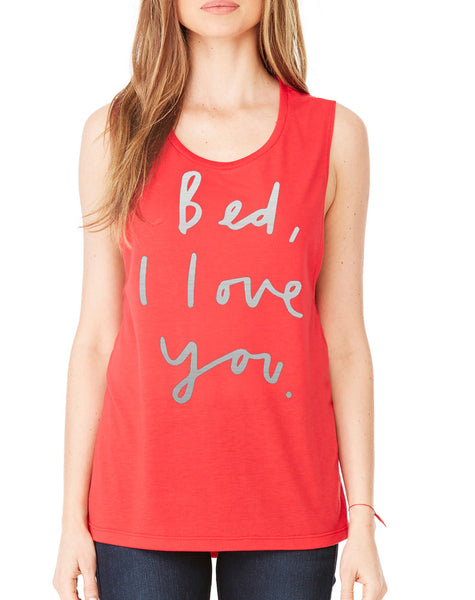 Women's Flowy Muscle Bed I Love You Funny Saying Top