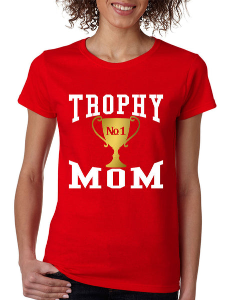 Women's T Shirt Trophy Mom Cool Family Gift Love Mother's Day Tee - ALLNTRENDSHOP - 6