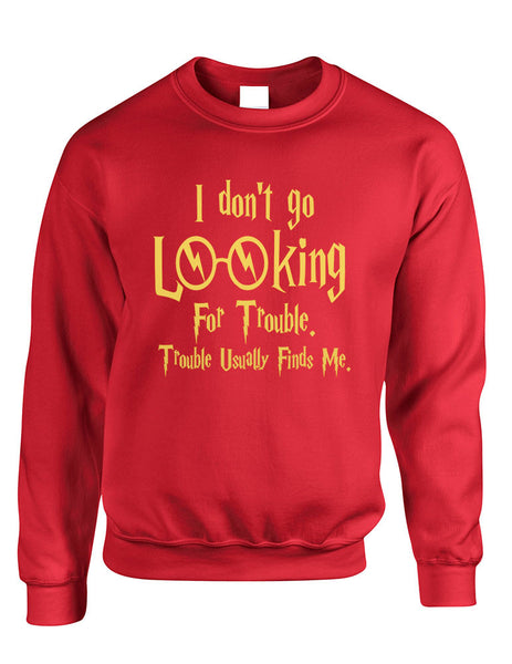 Adult Crewneck I Don't Go Looking For Trouble Finds Me - ALLNTRENDSHOP - 3