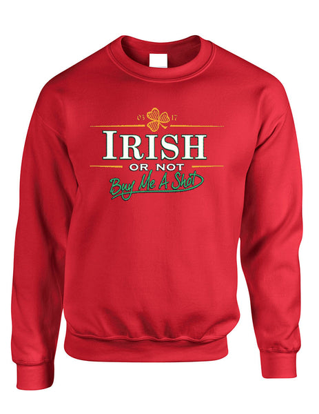 Irish or not buy me a shot St patrick women sweatshirt - ALLNTRENDSHOP - 5