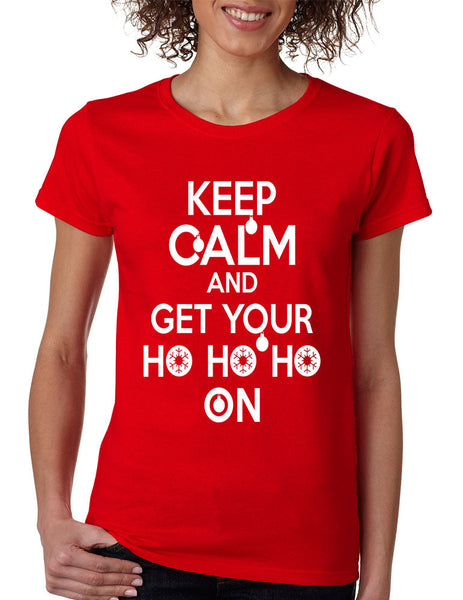 Women's T Shirt Keep Calm And Get Your Ho Ho Ho Christmas Gift - ALLNTRENDSHOP - 1