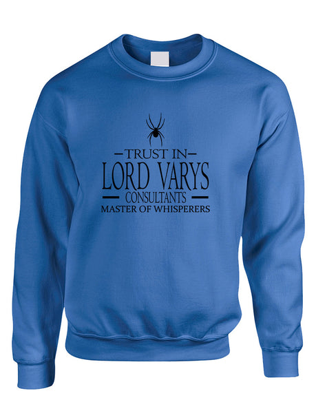 Adult Sweatshirt Trust In Lord Varys Consultants Cool Top