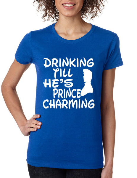 Women's T Shirt Drinking Till He's Prince Charming Party Drunk - ALLNTRENDSHOP - 3