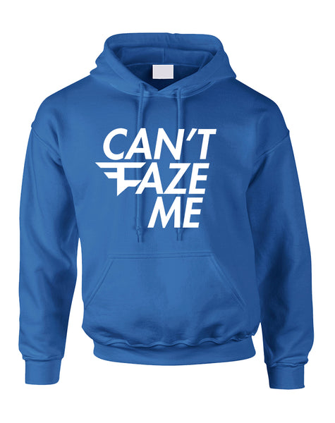 Adult Hoodie Can't Faze Me Funny Top Cool Trendy Hooded