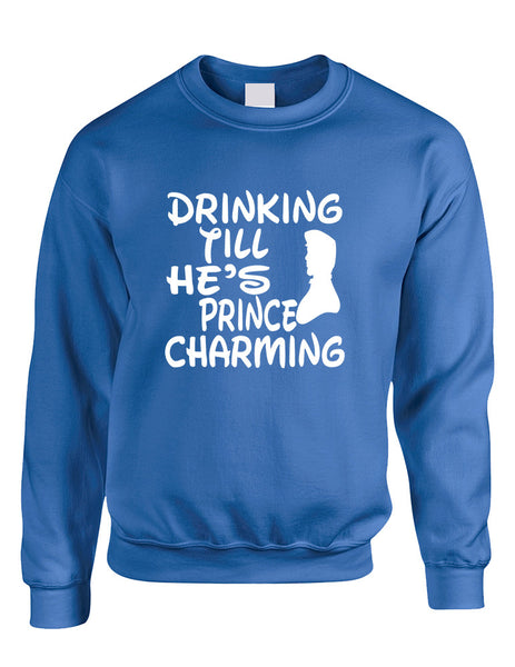 Adult Sweatshirt Drinking Till He's Prince Charming Party Top - ALLNTRENDSHOP - 4