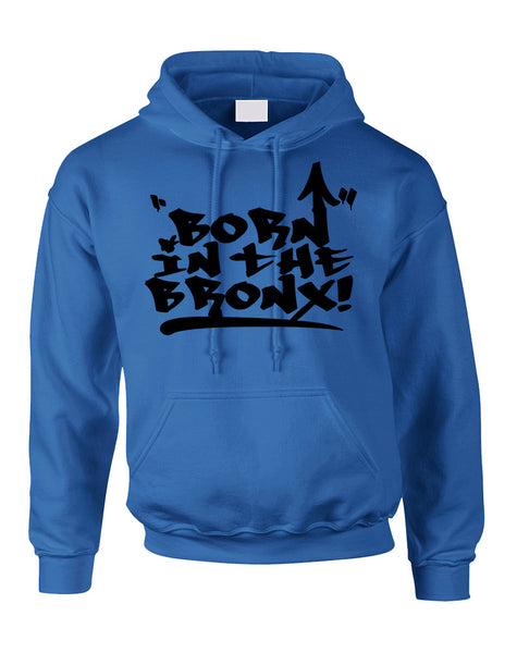 Adult Hoodie Born In The Bronx Cool Neighborhood Top