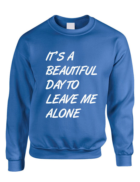 Adult Crewneck It's A Beautiful Day To Leave Me Alone Funny - ALLNTRENDSHOP - 6