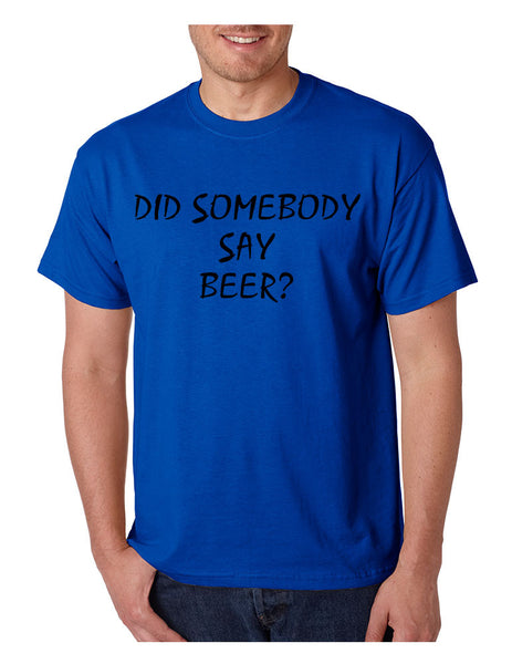 Men's T Shirt Did Somebody Say Beer Cool Party Tee - ALLNTRENDSHOP - 6