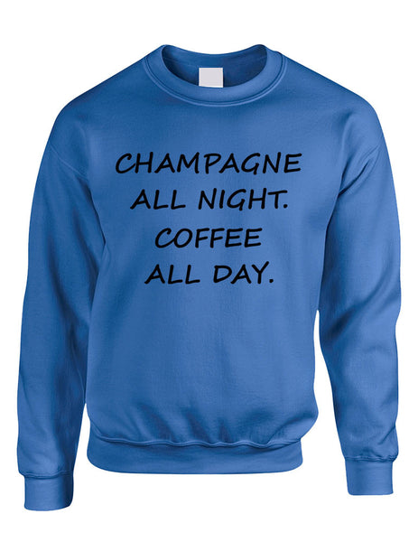 Adult Crewneck Champagne All Night Coffee All Day Cool Funny - ALLNTRENDSHOP