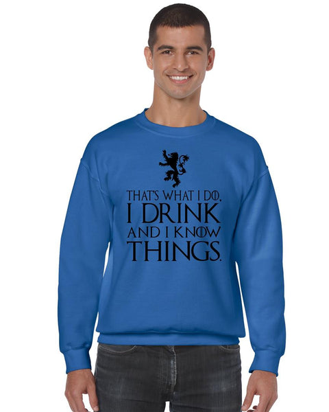 That What I Do I Drink And I Know Things mens Sweatshirt - ALLNTRENDSHOP - 7