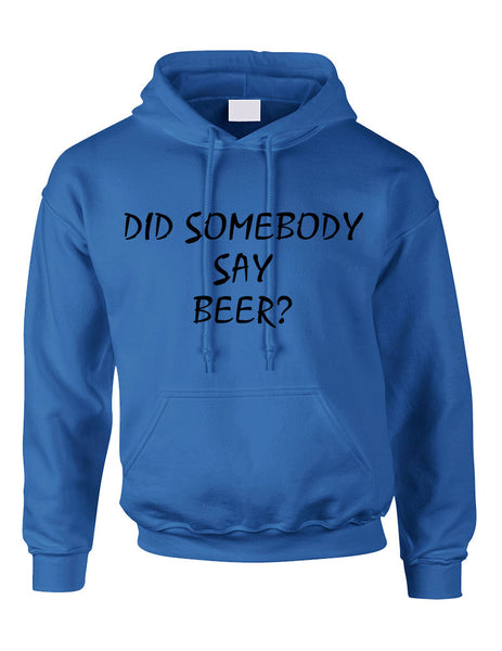 Adult Hoodie Did Somebody Say Beer Cool Rave Party Top - ALLNTRENDSHOP - 5
