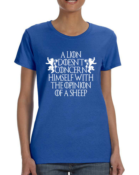 Women's T Shirt Lion Doesn't Concern Himself With Opinion Of Sheep