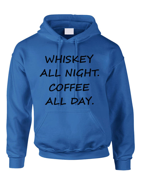 Adult Hoodie Whiskey All Night Coffee All Day Humor Party Top - ALLNTRENDSHOP