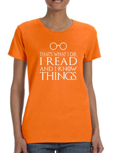 Women's T Shirt That's What I Do I Read And Know Things
