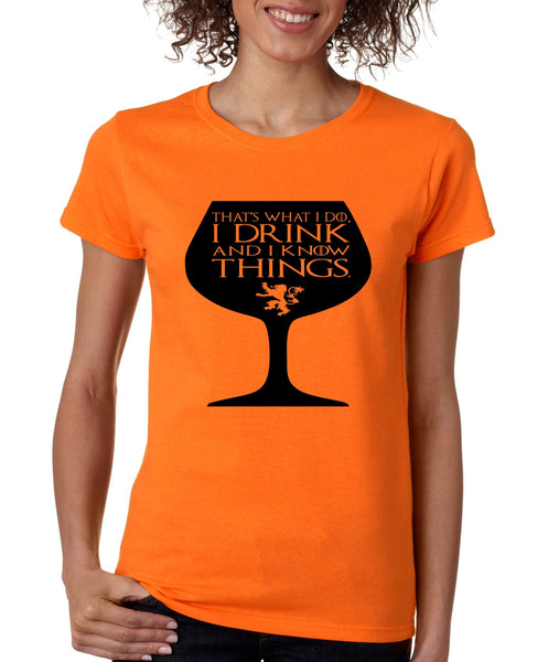 Women's T Shirt That's What I Do I Drink And Know Things Wing Glass Lannister Top Game Of Thrones Inspired - ALLNTRENDSHOP - 2