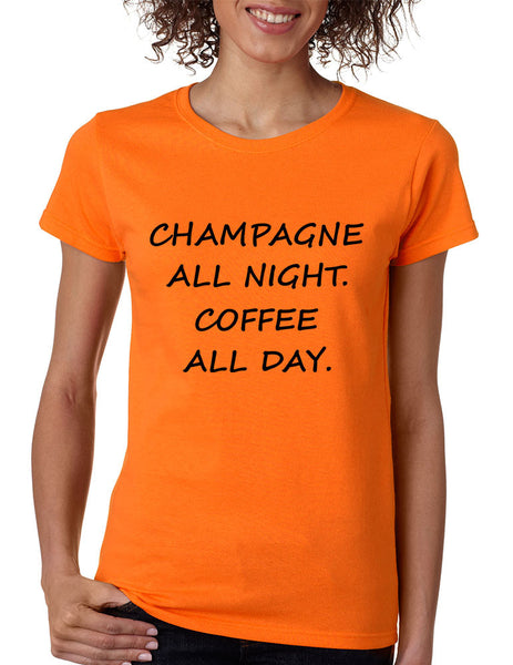 Women's T Shirt Champagne All Night Coffee All Day Cool Fun Tee - ALLNTRENDSHOP - 2