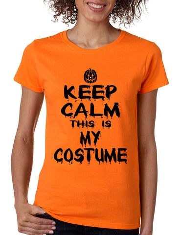 Women's T Shirt Keep Calm This Is My Costume Halloween T Shirt - ALLNTRENDSHOP
