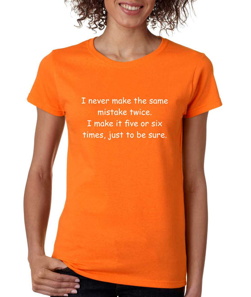 Women's T Shirt Never Make The Same Mistake Twice Fun Tee - ALLNTRENDSHOP - 5
