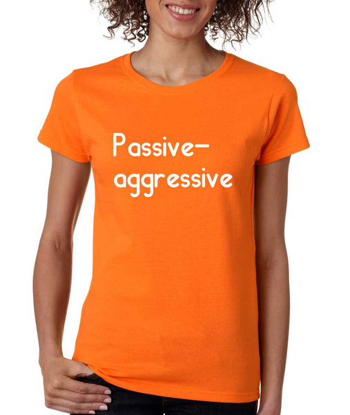 Women's T Shirt Passive Agressive Lazy Tired Fun Shirt - ALLNTRENDSHOP - 2